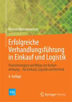 Wannenwetsch, Helmut - Erfolgreiche Verhandlungsführung in Einkauf und Logistik, e-kirja