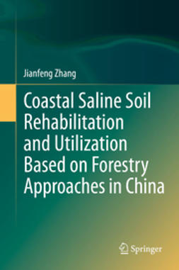 Zhang, Jianfeng - Coastal Saline Soil Rehabilitation and Utilization Based on Forestry Approaches in China, ebook