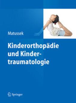Matussek, Jan - Kinderorthopädie und Kindertraumatologie, ebook