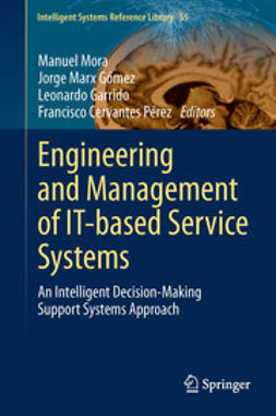Mora, Manuel - Engineering and Management of IT-based Service Systems, e-bok