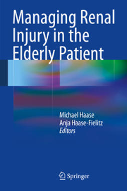 Haase, Michael - Managing Renal Injury in the Elderly Patient, ebook