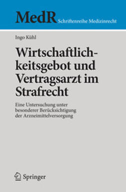 Kühl, Ingo - Wirtschaftlichkeitsgebot und Vertragsarzt im Strafrecht, ebook