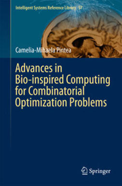 Pintea, Camelia-Mihaela - Advances in Bio-inspired Computing for Combinatorial Optimization Problems, ebook