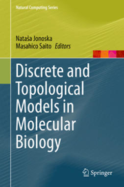 Jonoska, Nataša - Discrete and Topological Models in Molecular Biology, e-kirja