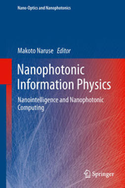 Naruse, Makoto - Nanophotonic Information Physics, ebook