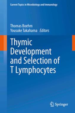 Boehm, Thomas - Thymic Development and Selection of T Lymphocytes, ebook