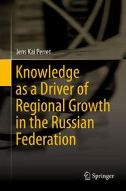 Perret, Jens Kai - Knowledge as a Driver of Regional Growth in the Russian Federation, ebook