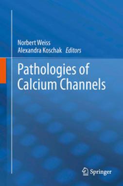 Weiss, Norbert - Pathologies of Calcium Channels, ebook