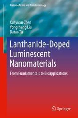 Chen, Xueyuan - Lanthanide-Doped Luminescent Nanomaterials, ebook