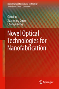 Liu, Qian - Novel Optical Technologies for Nanofabrication, ebook