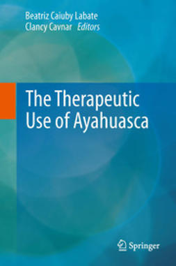 Labate, Beatriz Caiuby - The Therapeutic Use of Ayahuasca, ebook