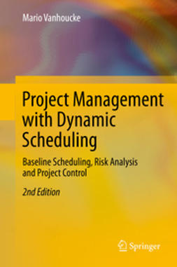 Vanhoucke, Mario - Project Management with Dynamic Scheduling, ebook