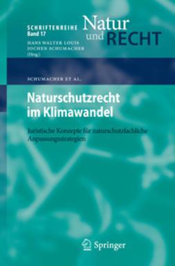 Schumacher, Jochen - Naturschutzrecht im Klimawandel, ebook