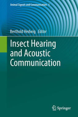 Hedwig, Berthold - Insect Hearing and Acoustic Communication, e-bok