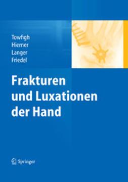Towfigh, Hossein - Frakturen und Luxationen der Hand, ebook