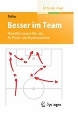 Möller, Susanne - Besser im Team, ebook