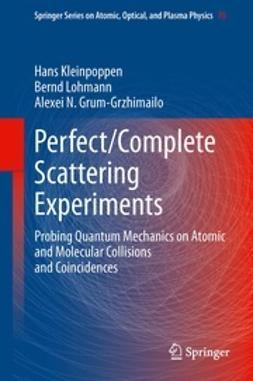 Kleinpoppen, Hans - Perfect/Complete Scattering Experiments, ebook