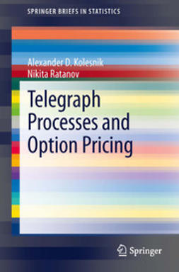 Kolesnik, Alexander D. - Telegraph Processes and Option Pricing, ebook