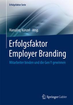 Künzel, Hansjörg - Erfolgsfaktor  Employer Branding, e-kirja