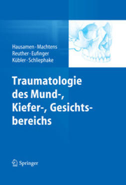 Hausamen, Jarg-Erich - Traumatologie des Mund-, Kiefer-, Gesichtsbereichs, ebook