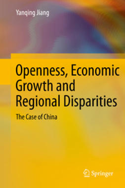 Jiang, Yanqing - Openness, Economic Growth and Regional Disparities, e-kirja