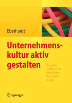 Eberhardt, Daniela - Unternehmenskultur aktiv gestalten, ebook