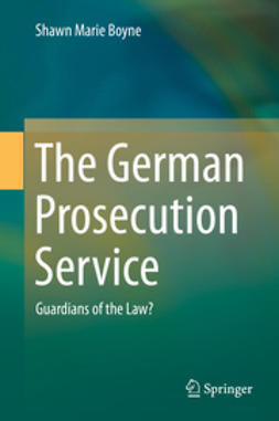 Boyne, Shawn Marie - The German Prosecution Service, ebook