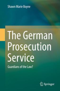 Boyne, Shawn Marie - The German Prosecution Service, ebook