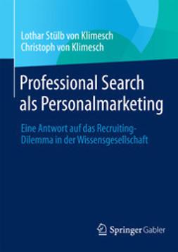 Klimesch, Lothar Stülb von - Professional Search als Personalmarketing, ebook