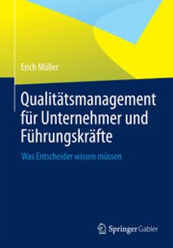 Müller, Erich - Qualitätsmanagement für Unternehmer und Führungskräfte, e-bok