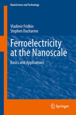 Fridkin, Vladimir - Ferroelectricity at the Nanoscale, ebook