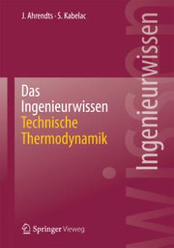 Ahrendts, Joachim - Das Ingenieurwissen: Technische Thermodynamik, ebook
