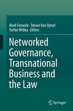 Fenwick, Mark - Networked Governance, Transnational Business and the Law, e-kirja