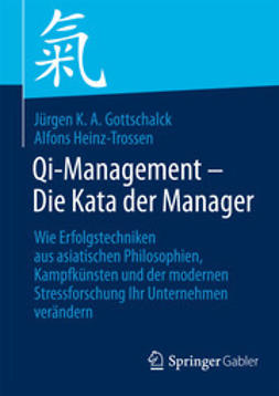 Gottschalck, Jürgen K. A. - Qi-Management – Die Kata der Manager, ebook