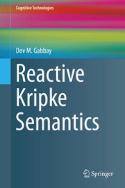 Gabbay, Dov M. - Reactive Kripke Semantics, ebook