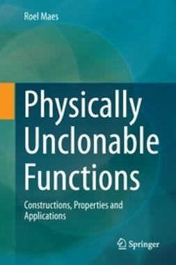 Maes, Roel - Physically Unclonable Functions, ebook