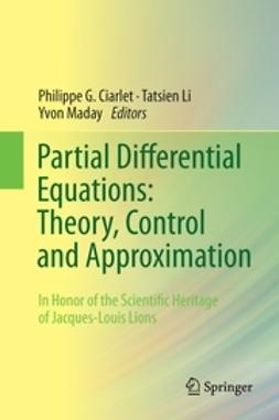 Ciarlet, Philippe G. - Partial Differential Equations: Theory, Control and Approximation, e-bok
