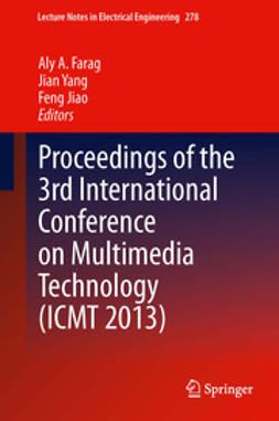 Farag, Aly A. - Proceedings of the 3rd International Conference on Multimedia Technology (ICMT 2013), ebook