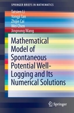 Li, Tatsien - Mathematical Model of Spontaneous Potential Well-Logging and Its Numerical Solutions, ebook