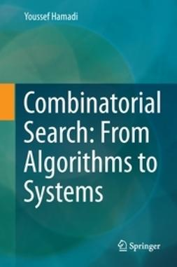 Hamadi, Youssef - Combinatorial Search: From Algorithms to Systems, ebook