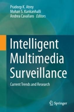 Atrey, Pradeep K. - Intelligent Multimedia Surveillance, ebook