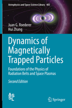 Roederer, Juan G. - Dynamics of Magnetically Trapped Particles, ebook