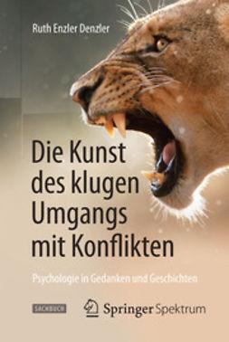 Denzler, Ruth Enzler - Die Kunst des klugen Umgangs mit Konflikten, ebook