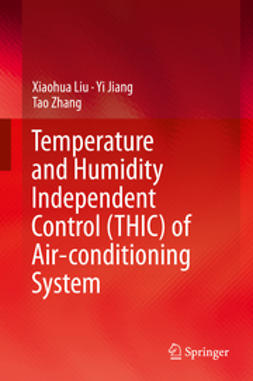 Liu, Xiaohua - Temperature and Humidity Independent Control (THIC) of Air-conditioning System, ebook