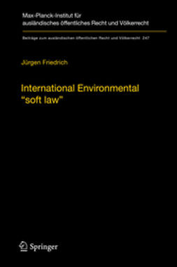 "Friedrich, Jürgen - International Environmental ""soft law"", ebook"