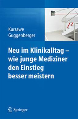 Kursawe, Hubertus K. - Neu im Klinikalltag - wie junge Mediziner den Einstieg besser meistern, ebook