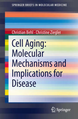 Behl, Christian - Cell Aging: Molecular Mechanisms and Implications for Disease, ebook