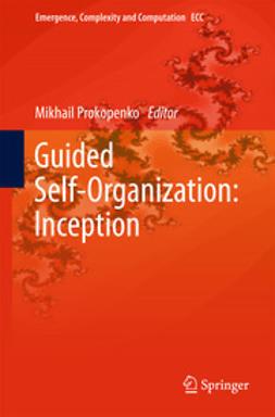 Prokopenko, Mikhail - Guided Self-Organization: Inception, e-bok