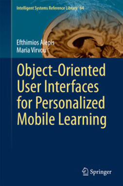 Alepis, Efthimios - Object-Oriented User Interfaces for Personalized Mobile Learning, ebook