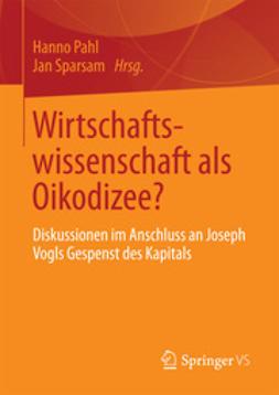 Pahl, Hanno - Wirtschaftswissenschaft als Oikodizee?, ebook